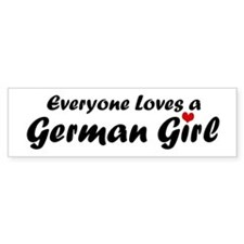 Everyone Loves a German Girl Bumper Bumper Sticker