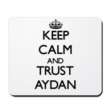 Keep Calm and TRUST Aydan Mousepad