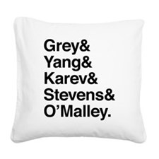 Grey, Yang, Karev, Stevens, O Square Canvas Pillow