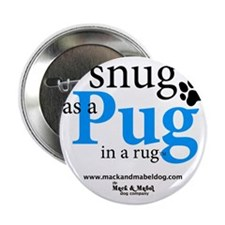 "snug as a pug in a rug 2.25"" Button"