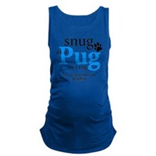snug as a pug in a rug Maternity Tank Top