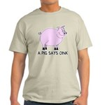 A Pig Says Oink Light T-Shirt