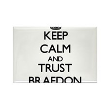 Keep Calm and TRUST Braedon Magnets