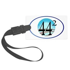 44 squared. Obama is President. Luggage Tag
