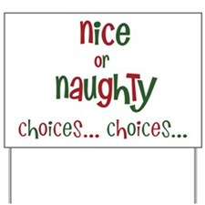 nice or naughty, choices... choices... Yard Sign