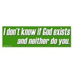 I don't know if God exists sticker