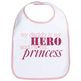 daddy is a hero & i'm his princess Bib