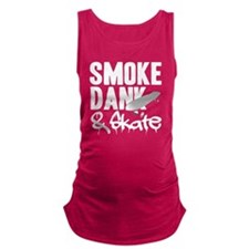 Smoke Dank  Skate Maternity Tank Top