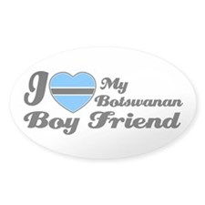 I love my Botswanan boy frien Oval Decal