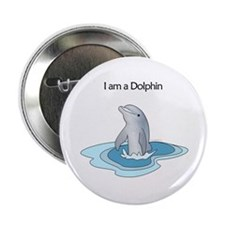 "I am a Dolphin 2.25"" Button"