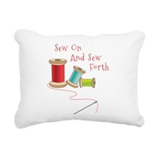 Sew on and Sew Forth Rectangular Canvas Pillow