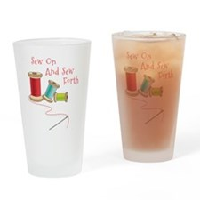 Sew on and Sew Forth Drinking Glass