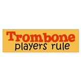 Trombone Players Rule Bumper Bumper Sticker