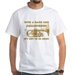 With a Name Like Mellophone White T-Shirt