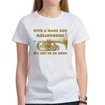 With a Name Like Mellophone Women's T-Shirt