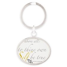To Thine Own Self Be True Oval Keychain