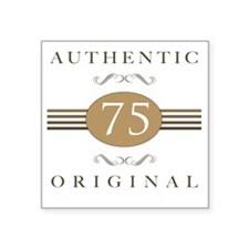 "75th Birthday Gag Gift Square Sticker 3"" x 3"""