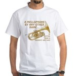 A Mellophone By Any Other Name White T-Shirt