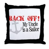 Back Off My Uncle is a Sailor Throw Pillow