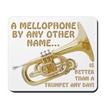 A Mellophone By Any Other Name Mousepad
