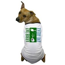ARBOR DAY Dog T-Shirt