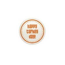 Happy Turkey Day Mini Button