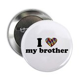 I love my Autistic Brother Button