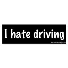 I hate driving - Bumper Bumper Sticker