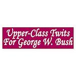 Upper-Class Twits for Bush Sticker