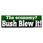 Economy Bush Blew It Bumper Sticker