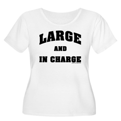 Large In Charge Women's Plus Size Scoop Neck T-Shi