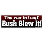 War in Iraq Blew It Bumper Sticker