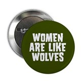 "Women Are Like Wolves 2.25"" Button (100 pack)"
