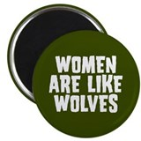 "Women Are Like Wolves 2.25"" Magnet (100 pack)"