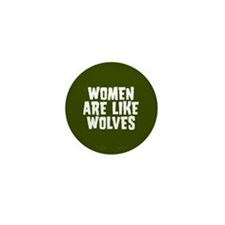 Women Are Like Wolves Mini Button (10 pack)