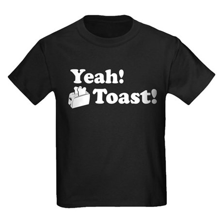 Yeah! Toast! Kids Dark T-Shirt