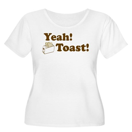 Yeah! Toast! Women's Plus Size Scoop Neck T-Shirt