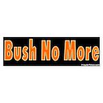 Bush No More Bumper Sticker