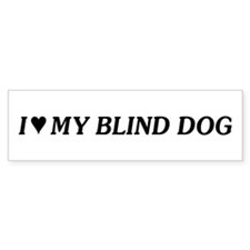 Love My Blind Dog Bumper Bumper Sticker