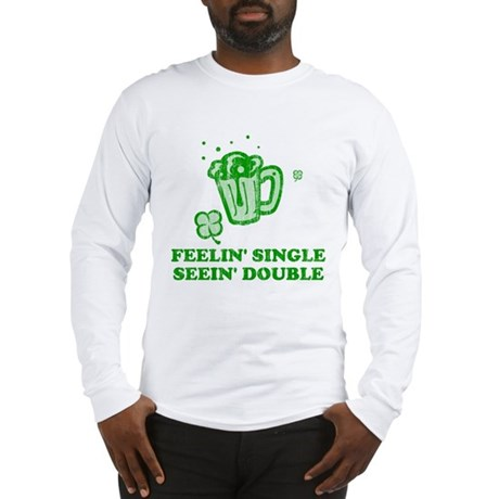 Feelin' Single Seein' Double Long Sleeve T-Shirt