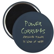 Power Corrupts Magnet