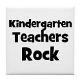 Kindergarten Teachers Rock Tile Coaster