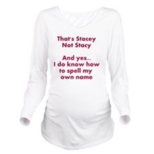 That's Stacey Not St Long Sleeve Maternity T-Shirt