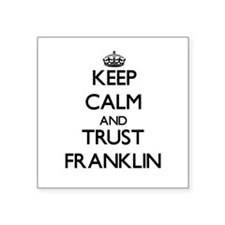 Keep Calm and TRUST Franklin Sticker
