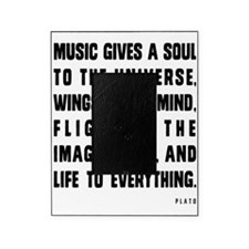 MUSIC GIVES A SOUL TO THE UNIVERSE Picture Frame