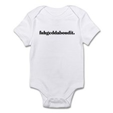 Fuhgeddaboudit. (light) Infant Bodysuit