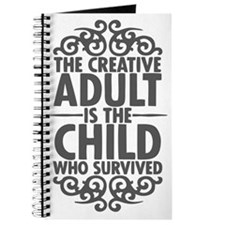 The Creative Adult is the Child Who Surviv Journal