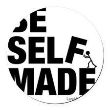 Be Self Made Round Car Magnet