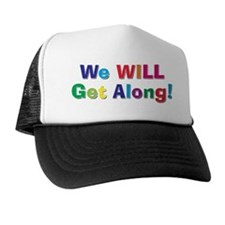 We WILL Get Along! Hat