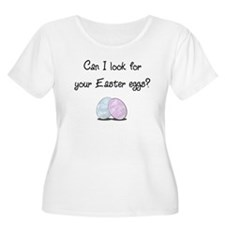 Look for you Easter eggs? T-Shirt